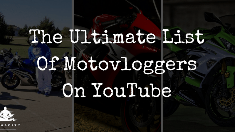 The Ultimate List Of Motovloggers On YouTube