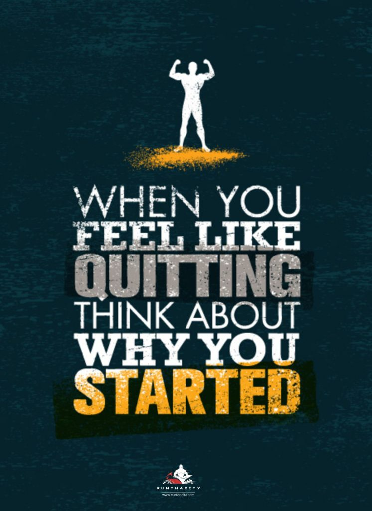 When You Think About Quitting, Think About Why You Started