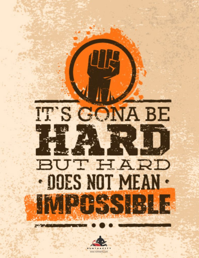 It's Gonna Be Hard: Does Not Mean Impossible