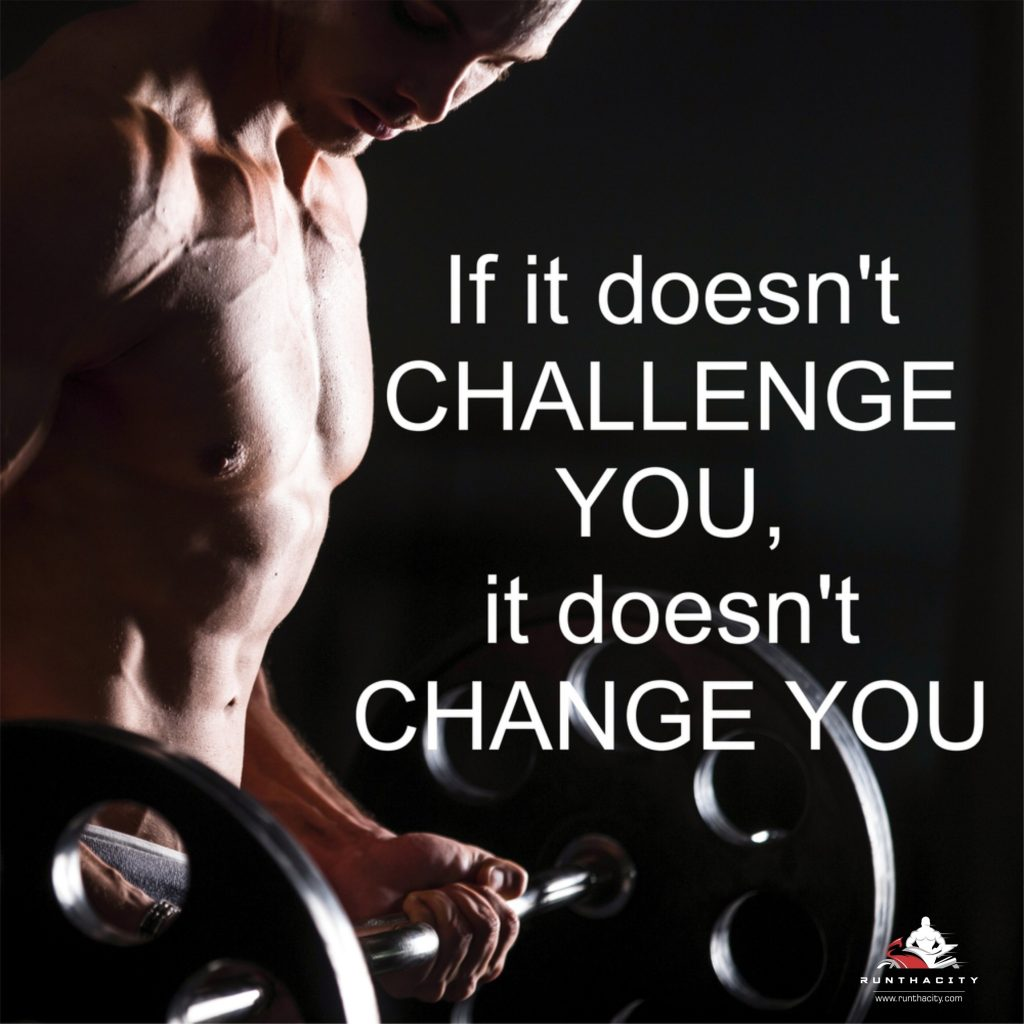 If It Doesn't Challenge You, It Does't Change You