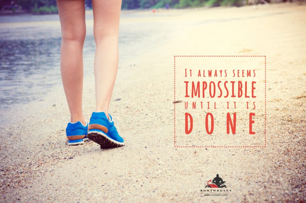 It Always Seems Impossible Until It's Done!