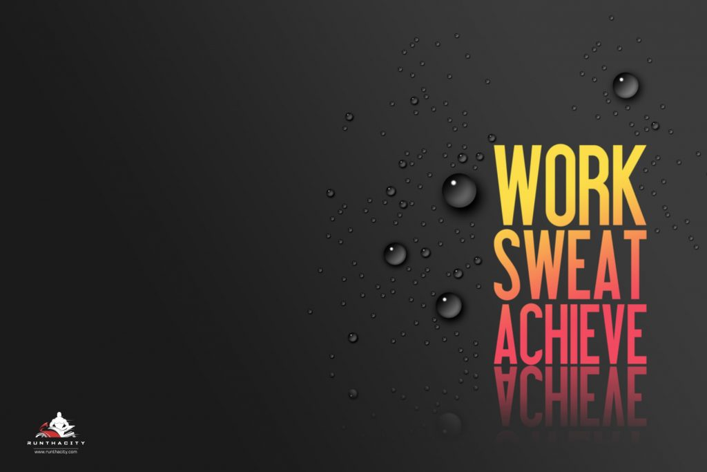 Work, Sweat, Achieve