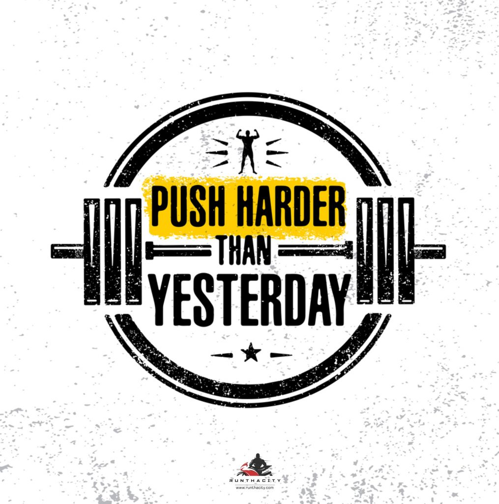 Push Harder Than Yesterday