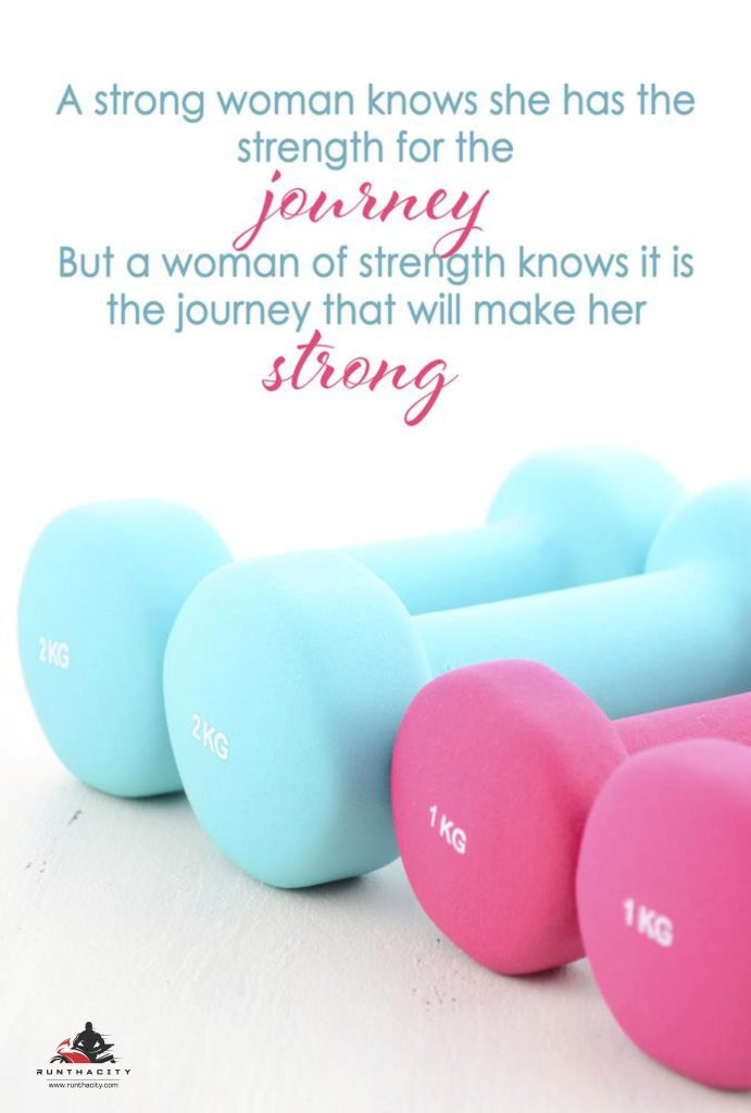 A Strong Woman Knows She Has The Strength For The Journey, But A Woman Of Strength Knows It's The Journey That Will Make Her Strong
