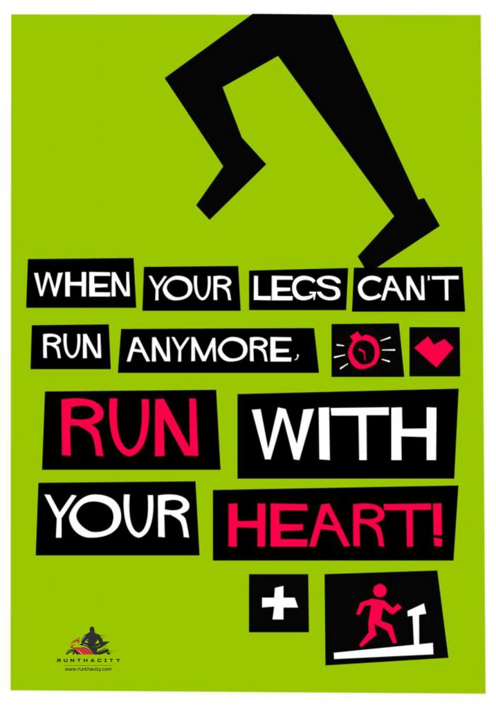 When Your Legs Can't Run Anymore, Run With Your Heart